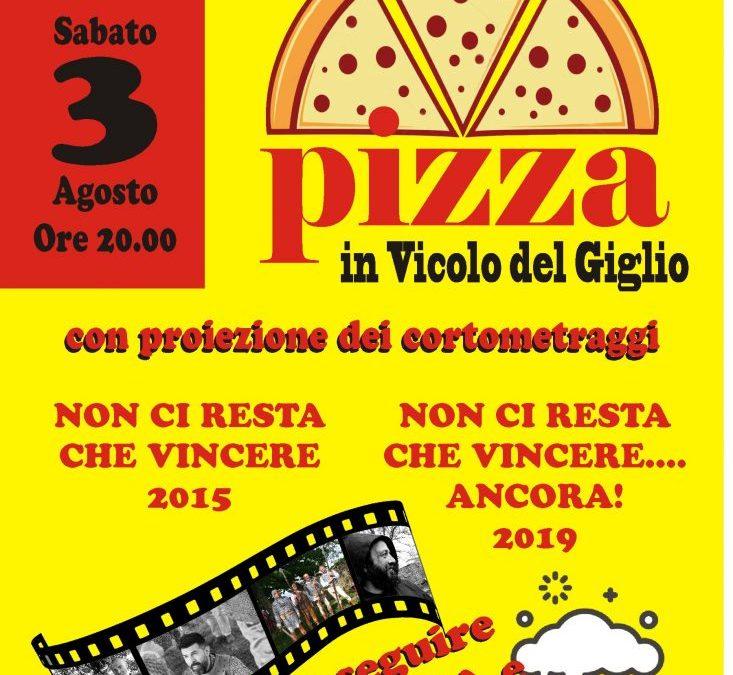 Sabato 3 Agosto Ore 20 Pizza in Vicolo del Giglio – a seguire proiezione cortometraggi, musica e karaoke (prenotazioni c/o la società)